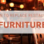 replace restaurant furniture