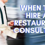 when to hire a restaurant consultant